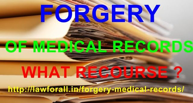 Forgery of Medical Records – what recourse ?