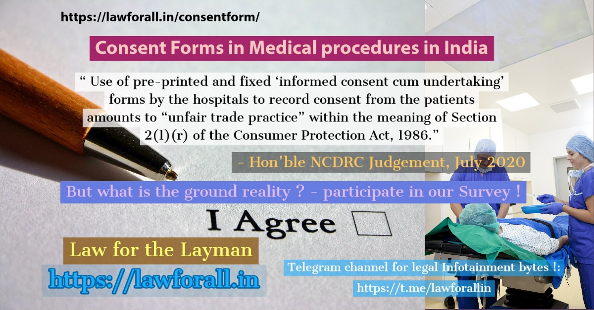 Consent Forms in Medical Procedures in India - A recent NCDRC Judgement determines a standard pre-printed consent form with handwritten text as unfair trade practice. How common is this practice ? Participate in our Survey on same !